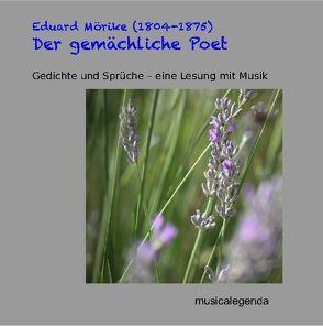 Der gemächliche Poet von Mörike,  Eduard