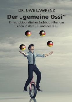 """Der """"gemeine Ossi"""" von Lawrenz,  Dr. Uwe"""