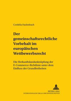 Der gemeinschaftsrechtliche Vorbehalt im europäischen Wettbewerbsrecht von Faulenbach,  Cordelia