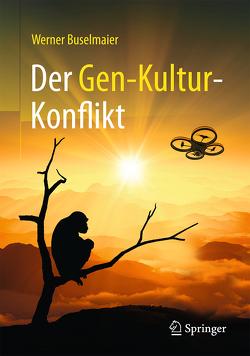 Der Gen-Kultur-Konflikt von Buselmaier,  Werner