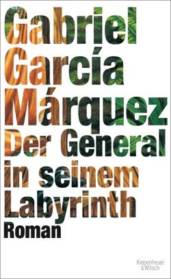 Der General in seinem Labyrinth von García Márquez,  Gabriel, Ploetz,  Dagmar