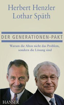 Der Generationen-Pakt von Henzler,  Herbert, Späth,  Lothar