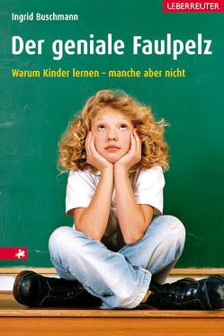 Der geniale Faulpelz von Buschmann,  Ingrid