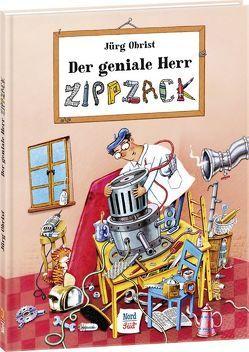 Der geniale Herr Zippzack von Obrist,  Jürg