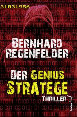 Der Genius Stratege von Regenfelder,  Bernhard