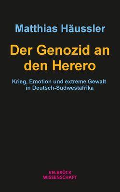 Der Genozid an den Herero von Häußler,  Matthias