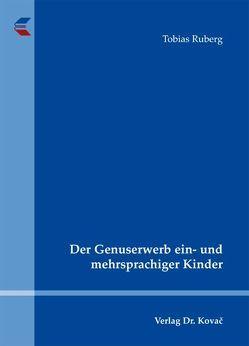 Der Genuserwerb ein- und mehrsprachiger Kinder von Ruberg,  Tobias