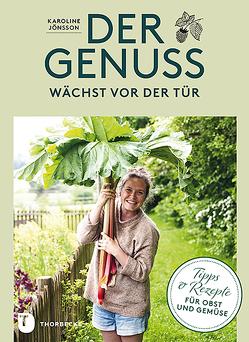 Der Genuss wächst vor der Tür von Essrich,  Ricarda, Jönsson,  Karoline