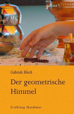 Der geometrische Himmel von Bosch,  Gabriele