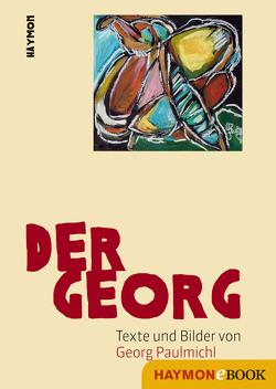 Der Georg von Paulmichl,  Georg