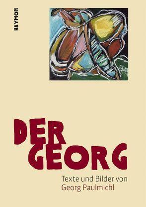 Der Georg von Mitterer,  Felix, Paulmichl,  Georg