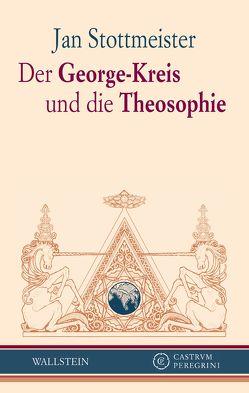 Der George-Kreis und die Theosophie von Stottmeister,  Jan