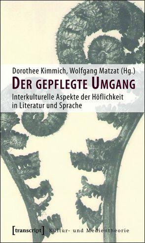 Der gepflegte Umgang von Gehrlach,  Andreas, Kimmich,  Dorothee, Matzat,  Wolfgang, Stumm,  Alfred