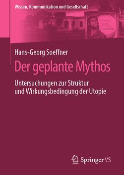 Der geplante Mythos von Soeffner,  Hans-Georg