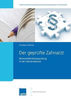 Der geprüfte Zahnarzt von Heinze,  Andreas
