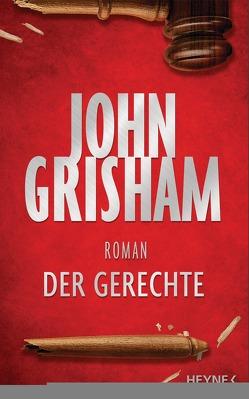 Der Gerechte von Dorn-Ruhl,  Kristiana, Grisham,  John, Reiter,  Bea, Walsh-Araya,  Imke