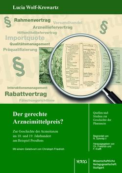 Der gerechte Arzneimittelpreis? Zur Geschichte der Arzneitaxen im 18. und 19. Jahrhundert am Beispiel Preußens. von Wolf-Krowartz,  Lucia