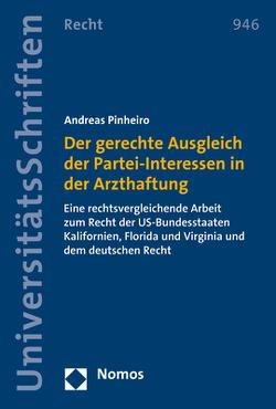 Der gerechte Ausgleich der Partei-Interessen in der Arzthaftung von Pinheiro,  Andreas