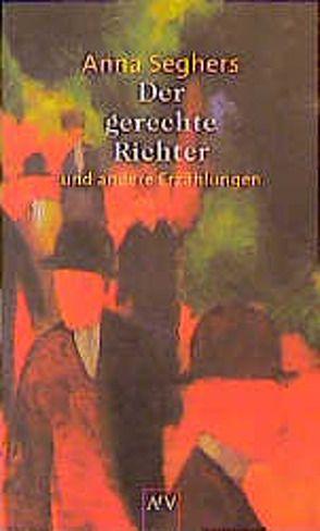 Der gerechte Richter von Hilzinger,  Sonja, Seghers,  Anna