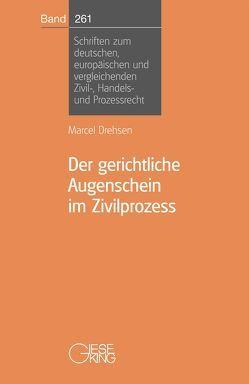 Der gerichtliche Augenschein im Zivilprozeß von Drehsen,  Marcel