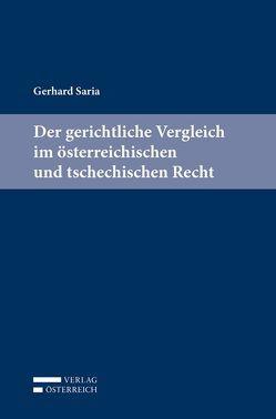 Der gerichtliche Vergleich im österreichischen und tschechischen Recht von Gerhard,  Saria