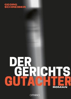 Der Gerichtsgutachter von Schreiber,  Georg
