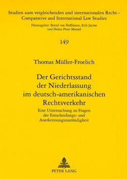 Der Gerichtsstand der Niederlassung im deutsch-amerikanischen Rechtsverkehr von Müller-Frölich,  Thomas