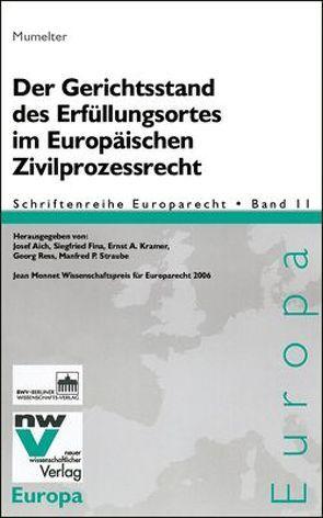 Der Gerichtsstand des Erfüllungsortes im Europäischen Zivilprozessrecht von Mumelter,  Karl H