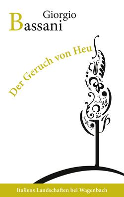 Der Geruch von Heu von Bassani,  Giorgio, Schlüter,  Herbert