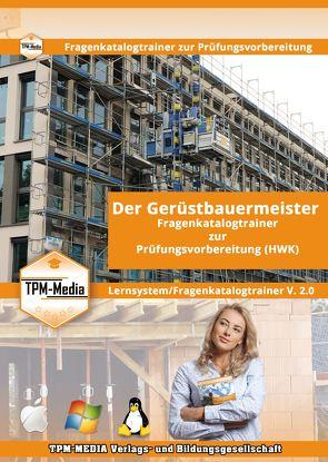 Der Handwerksmeister – Gerüstbauermeister/-in Lerntrainer mit über 1600 Lernfragen von Mueller,  Thomas