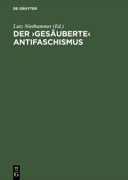Der ›gesäuberte‹ Antifaschismus von Hartewig,  Karin, Niethammer,  Lutz