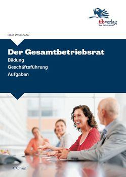 Der Gesamtbetriebsrat von Weischedel,  Hans