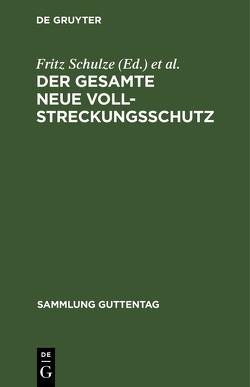 Der gesamte neue Vollstreckungsschutz von Schulze,  Fritz, Seifert,  Fritz
