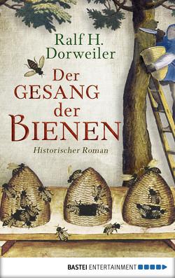 Der Gesang der Bienen von Dorweiler,  Ralf H