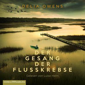 Der Gesang der Flusskrebse von Helm,  Luise, Owens,  Delia, Timmermann,  Klaus, Wasel,  Ulrike