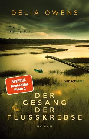 Der Gesang der Flusskrebse von Owens,  Delia, Timmermann,  Klaus, Wasel,  Ulrike