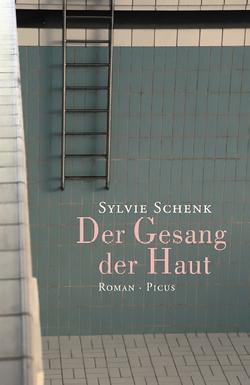Der Gesang der Haut von Schenk,  Sylvie