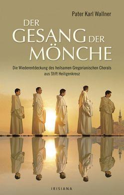 Der Gesang der Mönche von Wallner,  Karl Josef