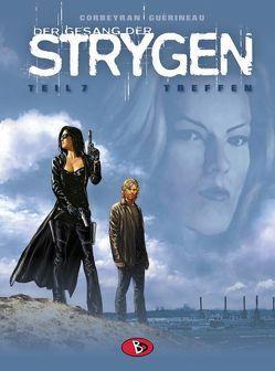 Der Gesang der Strygen #7 von Corbeyran,  Eric, Guérineau,  Richard, Kunz,  Roland