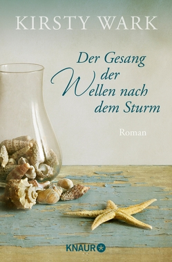 Der Gesang der Wellen nach dem Sturm von Rebernik-Heidegger,  Sonja, Wark,  Kirsty