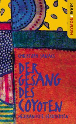 Der Gesang des Coyoten von Janacs,  Christoph