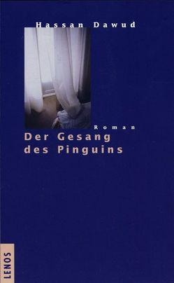 Der Gesang des Pinguins von Dawud,  Hassan, Fähndrich,  Hartmut, Kilias,  Doris