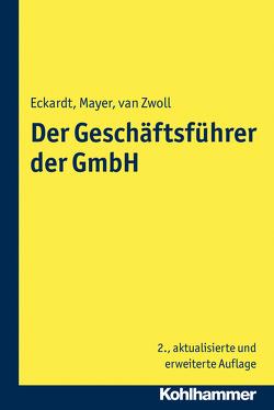 Der Geschäftsführer der GmbH von Eckardt,  Bernd, Mayer,  Volker, van Zwoll,  Christiane