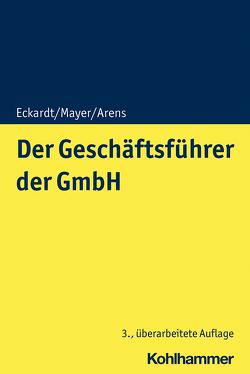 Der Geschäftsführer der GmbH von Arens,  Stephan, Eckardt,  Bernd, Mayer,  Volker