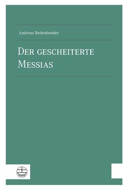 Der gescheiterte Messias von Bedenbender,  Andreas