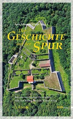 Der Geschichte auf der Spur, 3. Etappe von Greipl,  Egon Johannes
