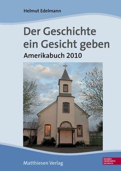Der Geschichte ein Gesicht geben von Edelmann,  Helmut