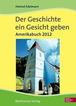 Der Geschichte ein Gesicht geben. Amerikabuch 2012 (Brasilien) von Edelmann,  Helmut
