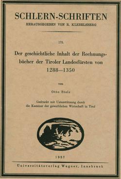 Der geschichtliche Inhalt der Rechnungsbücher der Tiroler Landesfürsten von 1288 bis 1350 von Stolz,  Otto