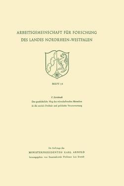 Der geschichtliche Weg des wirtschaftenden Menschen in die soziale Freiheit und politische Verantwortung von Steinbach,  Franz